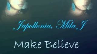 Japollonia Mila J- Make Believe