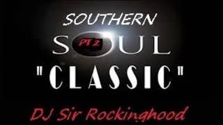 DJ Sir Rockinghood Presents: Southern Soul Classic Mix Pt. 2