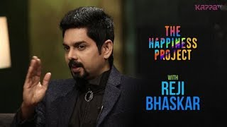 Reji Bhaskar - The Happiness Project - Kappa TV