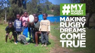 Making Rugby Dreams Come True | #MyRugbyMoment World Rugby World Rugby