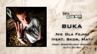03. Buka - Nie Dla Fejmu (feat. Skor, Mati) (Popkiller Młode Wilki 2012)