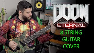 DOOM ETERNAL 8 String Guitar Cover -- The Only Thing They Fear Is You (Mick Gordon)