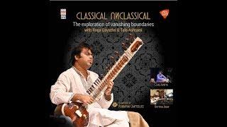 Classical Unclassical | Alaap,Jod,Gat - Raga Gayathri & Taal Ashtami | Music Today