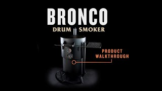 Bronco Drum Smoker - Product Walkthrough | Oklahoma Joe's