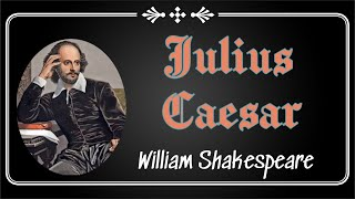 Summary of Julius Caesar   A tragedy by William Shakespeare