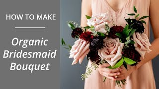 How To Make A DIY Organic Bridesmaid Bouquet