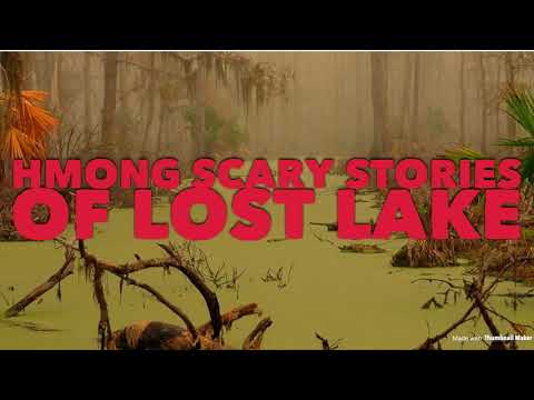 HMONG SCARY STORIES OF LOST LAKE