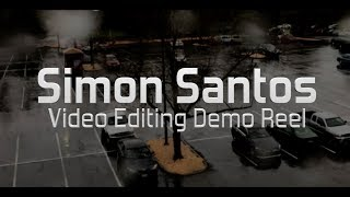 Simon Santos - Video Editing Demo Reel