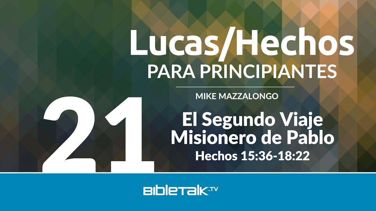 21. El segundo Viaje Misionero de Pablo
