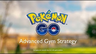Pokémon GO - Advanced Gym Strategy