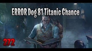 """THIS IS THE END"" 272 RONDAS 😎 ERROR Dog 81 Titanic Chance - BLOOD OF THE DEAD (Black Ops 4 ZomBies)"