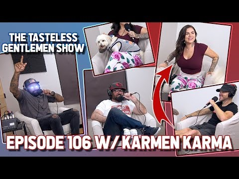 "Karmen Karma – Episode 106 – The Tasteless Gentlemen Show – ""Ask a pornstar"""