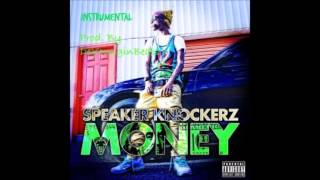 Speaker Knockerz - Money [Instrumental] *Best On Youtube*