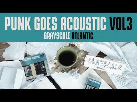 "Punk Goes Acoustic Vol. 3 - Grayscale ""Atlantic"""