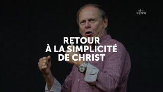 RETOUR À LA SIMPLICITÉ DE CHRIST