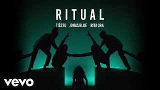 Tiësto, Jonas Blue & Rita Ora   Ritual (Official Audio)