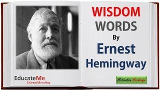 Wisdom Words by Ernest Hemingway - Motivational Quotes by Ernest Hemingway