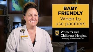 Baby Friendly: When To Use Pacifiers (Courtney Barnes, MD)