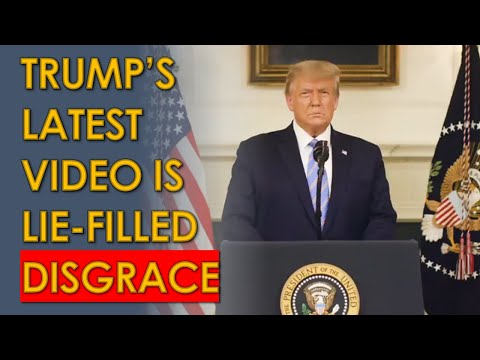 Trump Concession video is a DISGUSTING, Lie-filled Mess. He Must RESIGN