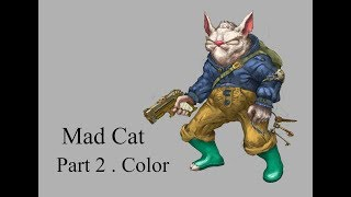Mad Cat Part 2 . Color