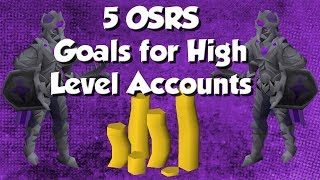 5 Goals to Get for High Level Accounts in OSRS
