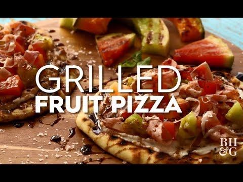Grilled Fruit Pizza  | Eat This Now | Better Homes & Gardens