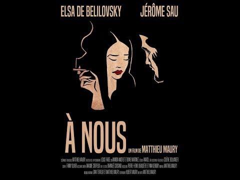 """Court-métrage """"A nous"""" de Matthieu Maury"""