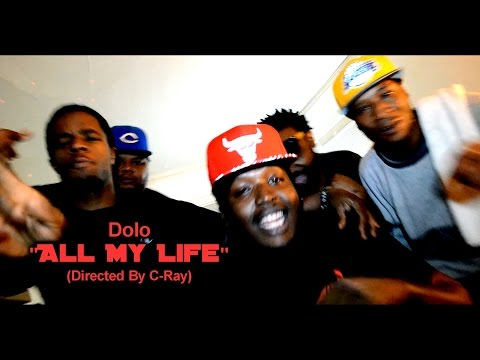 Dolo - All My Life [Official Video][Dir. by C-Ray)