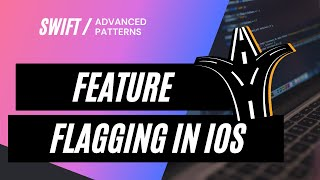 How to Implement Feature Flagging in iOS