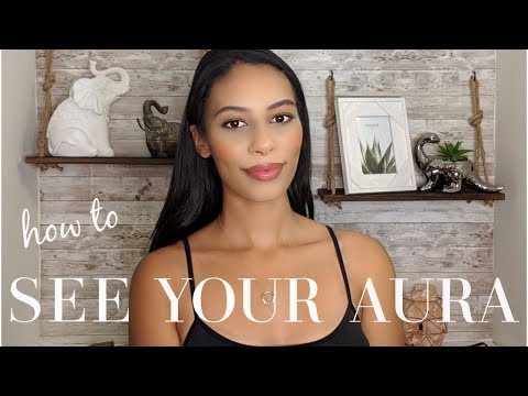 How To SEE Your AURA Or Somebody Else's! (3 ways)