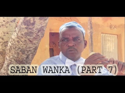 Saban Wanka [ Episode 7 ] Latest Hausa Movie 2019