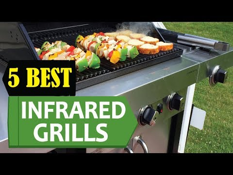 5 Best Infrared Grills 2018 | Best Infrared Grill Reviews | Top 5 Infrared Grills