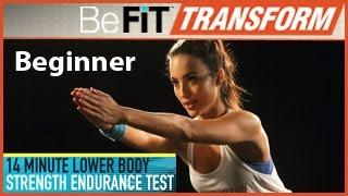 BeFiT Transform: 14 Min Lower-Body Strength Endurance Test- Beginner Level by BeFiT