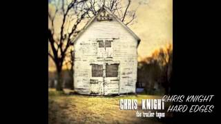 Chris Knight hard edges