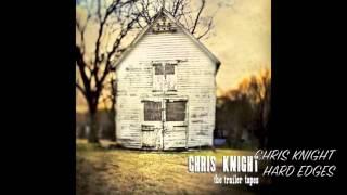 Chris Knight hard edges