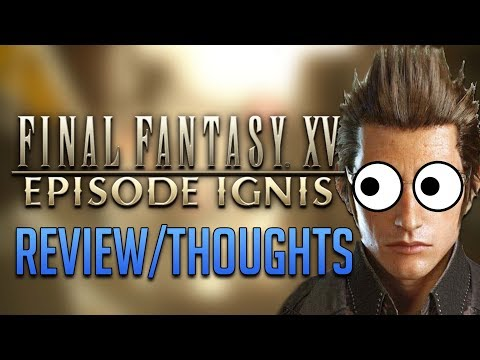 Yelling About Episode Ignis (Spoiler Free Review + Ending Talks + Updates)