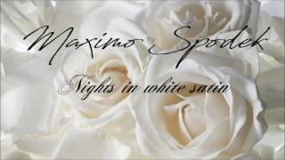 MAXIMO SPODEK, NIGHTS IN WHITE SATIN