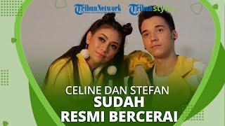 Lama Tak Terdengar Kabarnya, Celine Evangelista dan Stefan William Sudah Resmi Bercerai