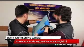 İstanbul'da 80 bin uyuşturucu hap ele geçirildi