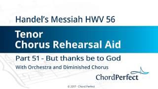 Handel's Messiah Part 51 - But thanks be to God - Tenor Chorus Rehearsal Aid