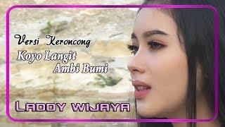 Laddy Wijaya - KOYO LANGIT AMBI BUMI versi keroncong   |   Official Video