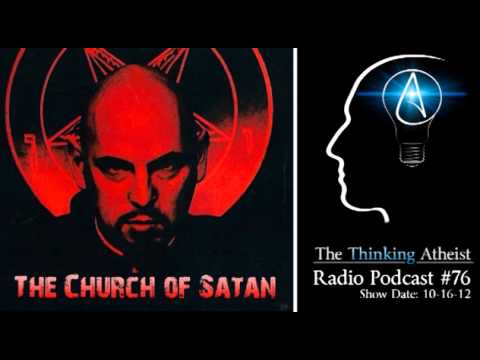 The Church of Satan - The Thinking Atheist Radio Podcast #76