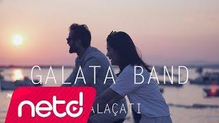 Galata Band - Alaçatı