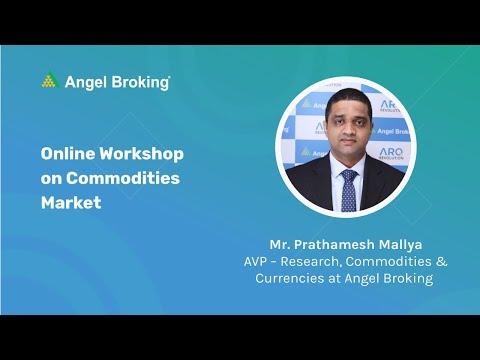 Online Workshop on Commodities market by Prathamesh Mallya ...