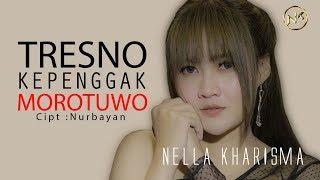 Download lagu Nella Kharisma Tresno Kepenggak Morotuwo Mp3