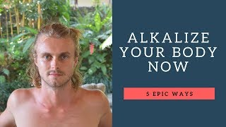 How To Alkalize Your Body - 5 QUICK Ways