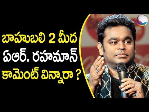 AR Rahman Comments on Baahubali 2 | Celebrities About Baahubali 2 | Rajamouli | Prabhas | Rana