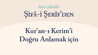 Kısa Video: Kur'an ı Kerim'i Doğru Anlamak İçin
