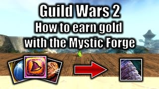 Guild Wars 2 gold guide: How to earn gold with the Mystic Forge #7 (August 2016)