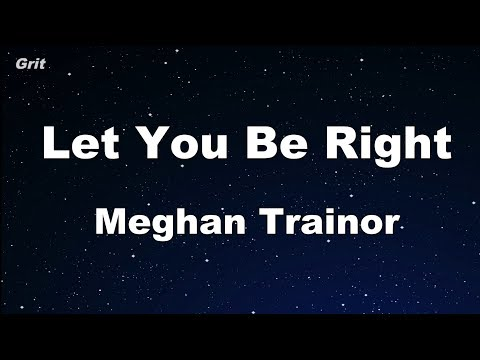 Let You Be Right - Meghan Trainor Karaoke 【No Guide Melody】 Instrumental